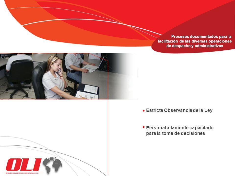 Estricta Observancia de la Ley Procesos documentados para la facilitación de las diversas operaciones de despacho y administrativas Personal altamente