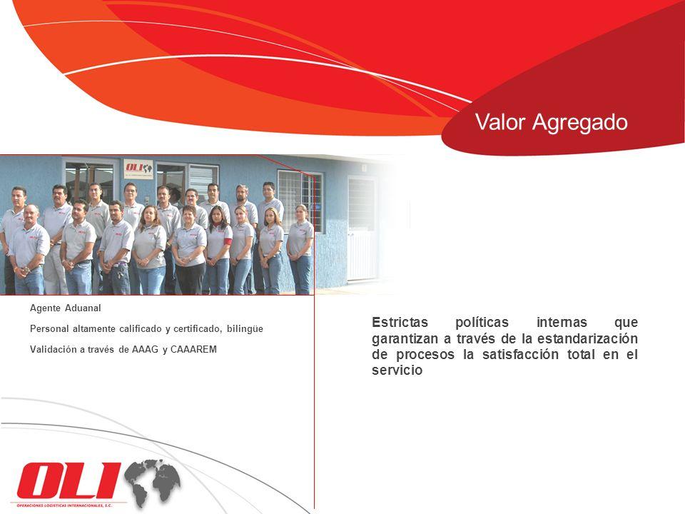 Estrictas políticas internas que garantizan a través de la estandarización de procesos la satisfacción total en el servicio Valor Agregado Agente Adua
