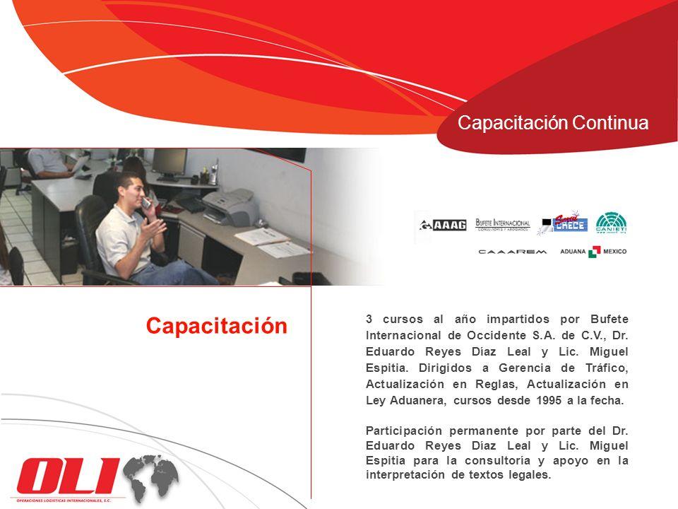Capacitación Continua 3 cursos al año impartidos por Bufete Internacional de Occidente S.A. de C.V., Dr. Eduardo Reyes Díaz Leal y Lic. Miguel Espitia