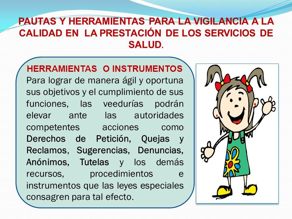 PAUTAS Y HERRAMIENTAS PARA LA VIGILANCIA A LA CALIDAD EN LA PRESTACIÓN DE LOS SERVICIOS DE SALUD.