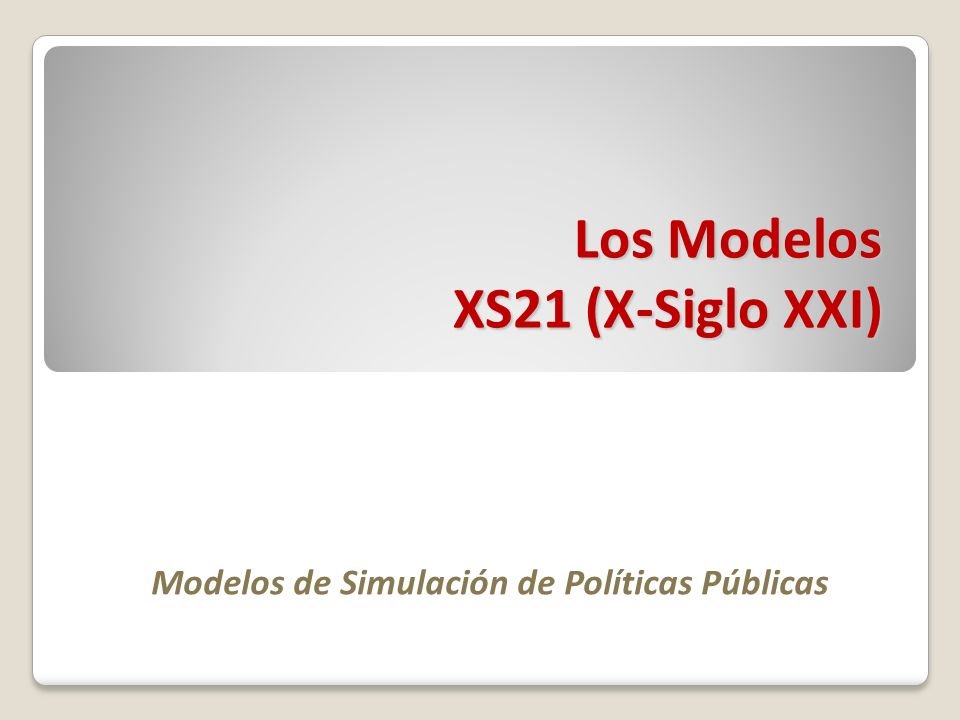Contenido Qué son los modelo tipo XS21 La estructura de los modelos XS21 La estructura del módulo macroeconómico La estructura del módulo demográfico y mercado de trabajo Cómo se construye un modelo XS21 Aplicaciones de los modelos XS21 Algunas conclusiones que se derivan de las simulaciones realizadas con los modelos XS21.