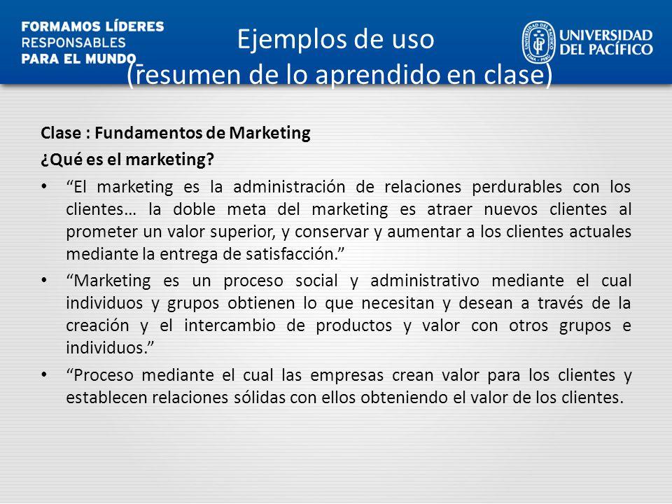 Ejemplos de uso (resumen de lo aprendido en clase) Clase : Fundamentos de Marketing ¿Qué es el marketing? El marketing es la administración de relacio