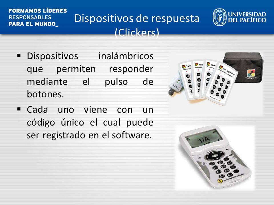Dispositivos de respuesta (Clickers) Dispositivos inalámbricos que permiten responder mediante el pulso de botones. Cada uno viene con un código único