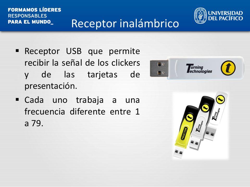 Receptor inalámbrico Receptor USB que permite recibir la señal de los clickers y de las tarjetas de presentación. Cada uno trabaja a una frecuencia di