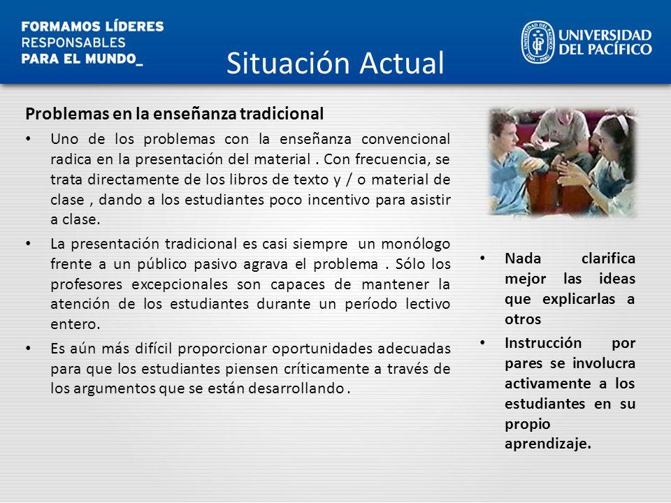 Situación Actual Problemas en la enseñanza tradicional Uno de los problemas con la enseñanza convencional radica en la presentación del material. Con