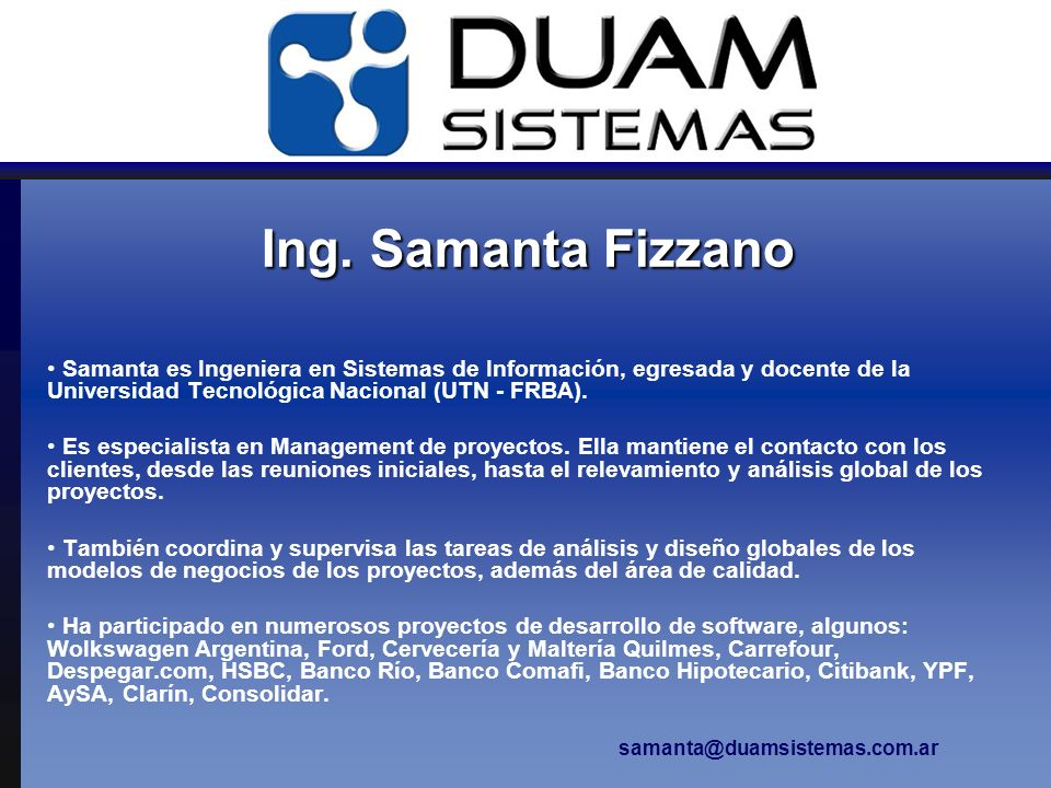Ing. Samanta Fizzano Samanta es Ingeniera en Sistemas de Información, egresada y docente de la Universidad Tecnológica Nacional (UTN - FRBA). Es espec