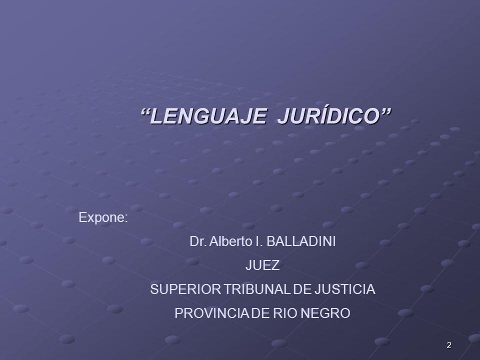 2 LENGUAJE JURÍDICO Expone: Dr. Alberto I.