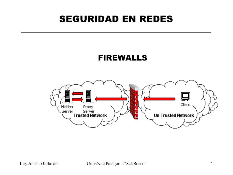 JIG ©2 SEGURIDAD- FIREWALLS TEMAS 1.Principios diseño de firewalls 1.1.