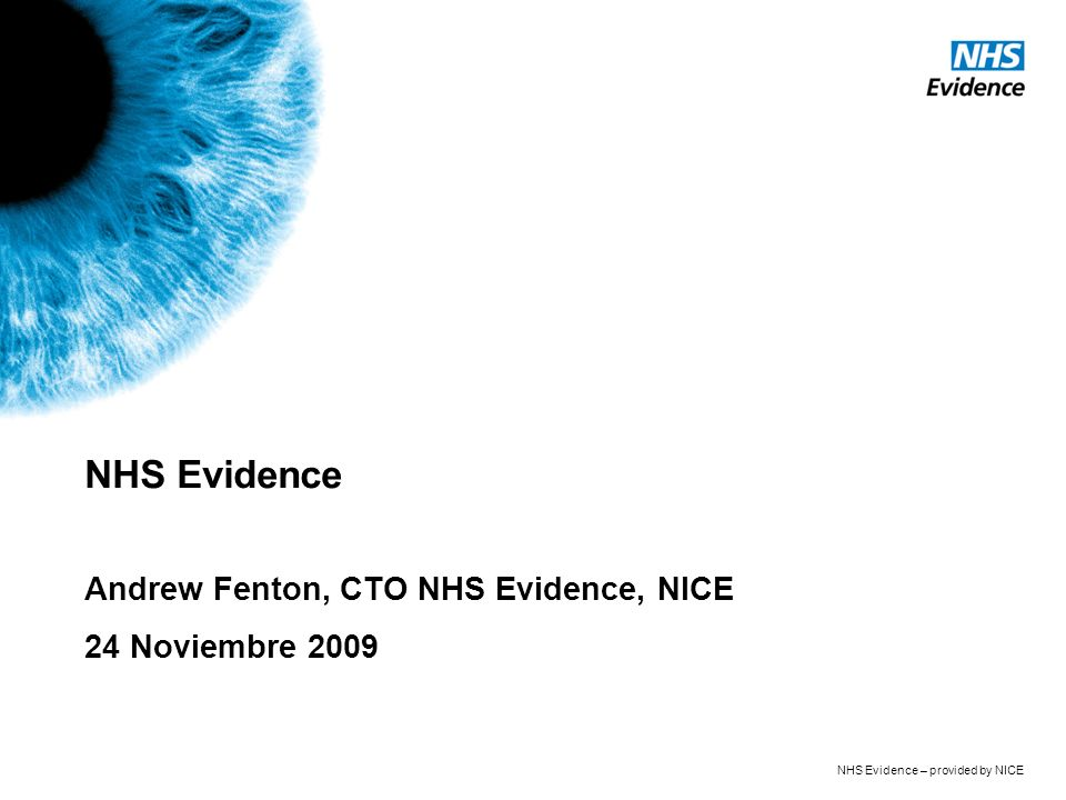 NHS Evidence – provided by NICE Vamos al sitio web en directo See http://guidance.nice.org.uk/TA157 http://guidance.nice.org.uk/TA157