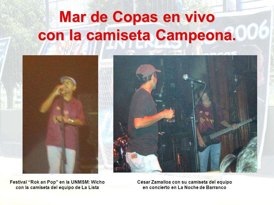 Mar de Copas en vivo con la camiseta Campeona.