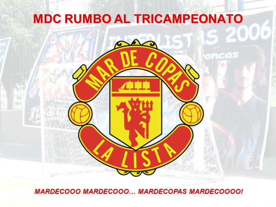 MDC RUMBO AL TRICAMPEONATO MARDECOOO MARDECOOO… MARDECOPAS MARDECOOOO!