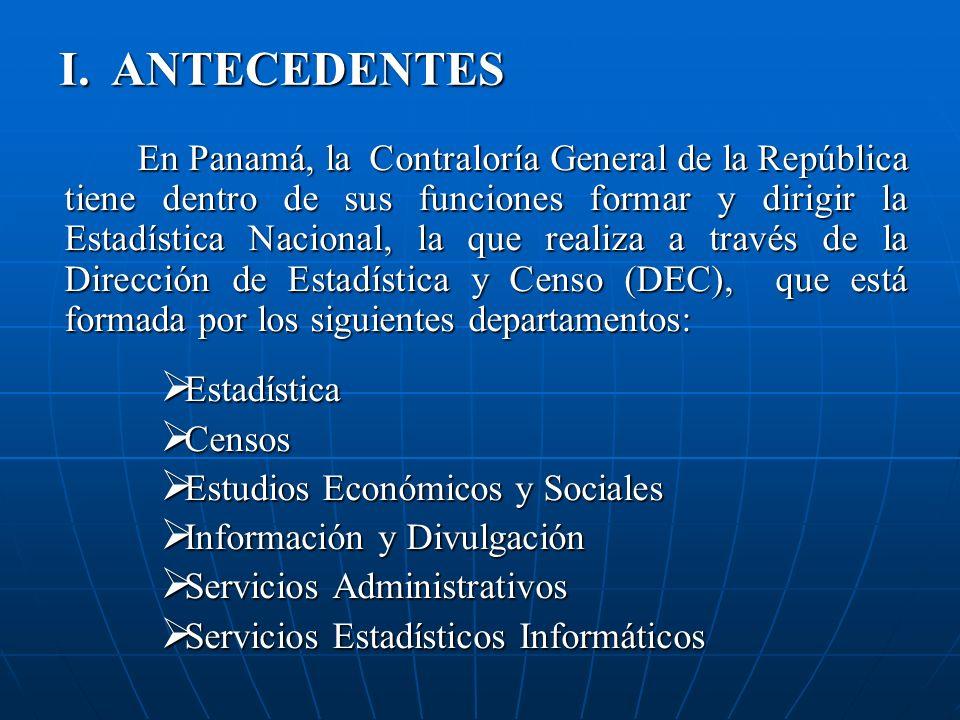 En Panamá, la Contraloría General de la República tiene dentro de sus funciones formar y dirigir la Estadística Nacional, la que realiza a través de l