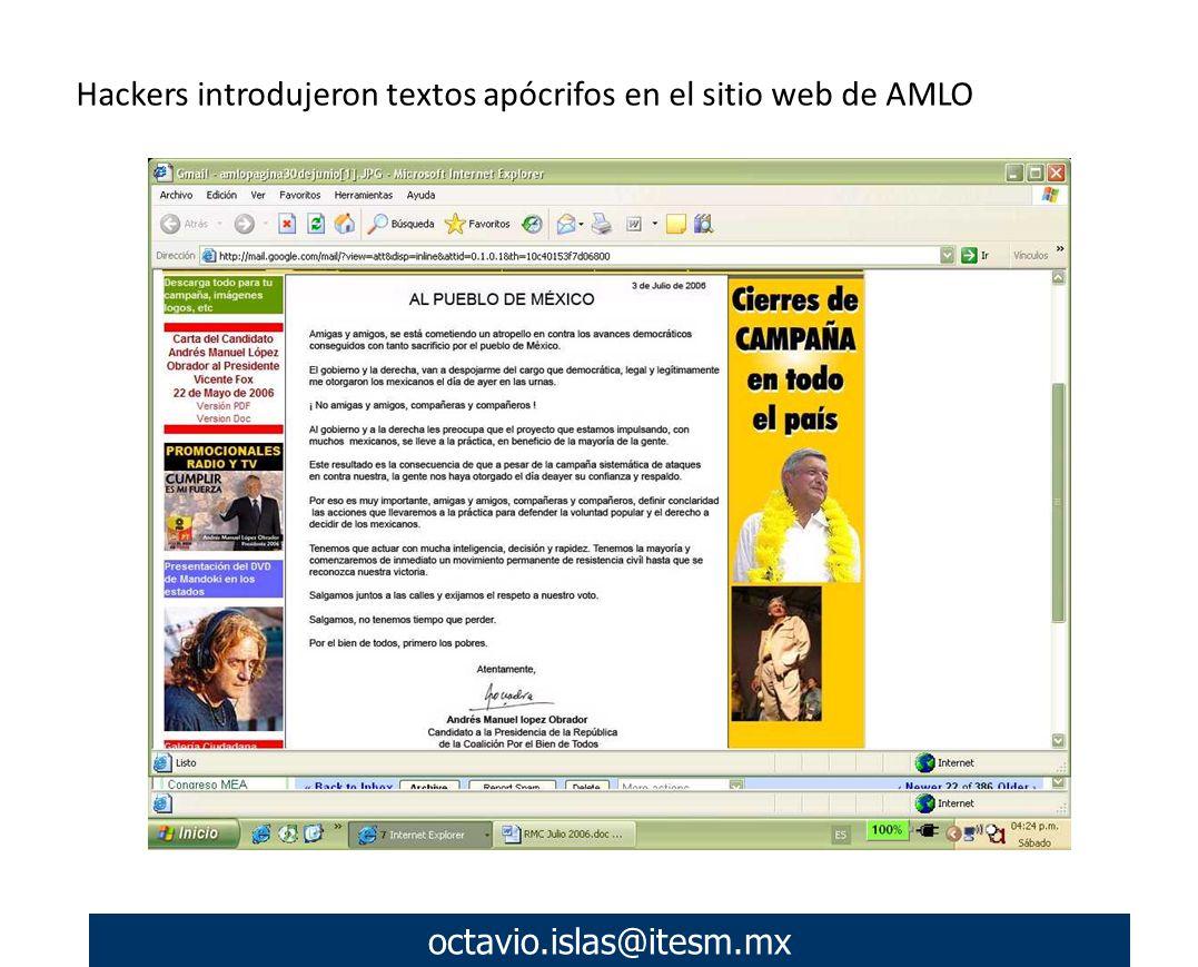 octavio.islas@itesm.mx Hackers introdujeron textos apócrifos en el sitio web de AMLO