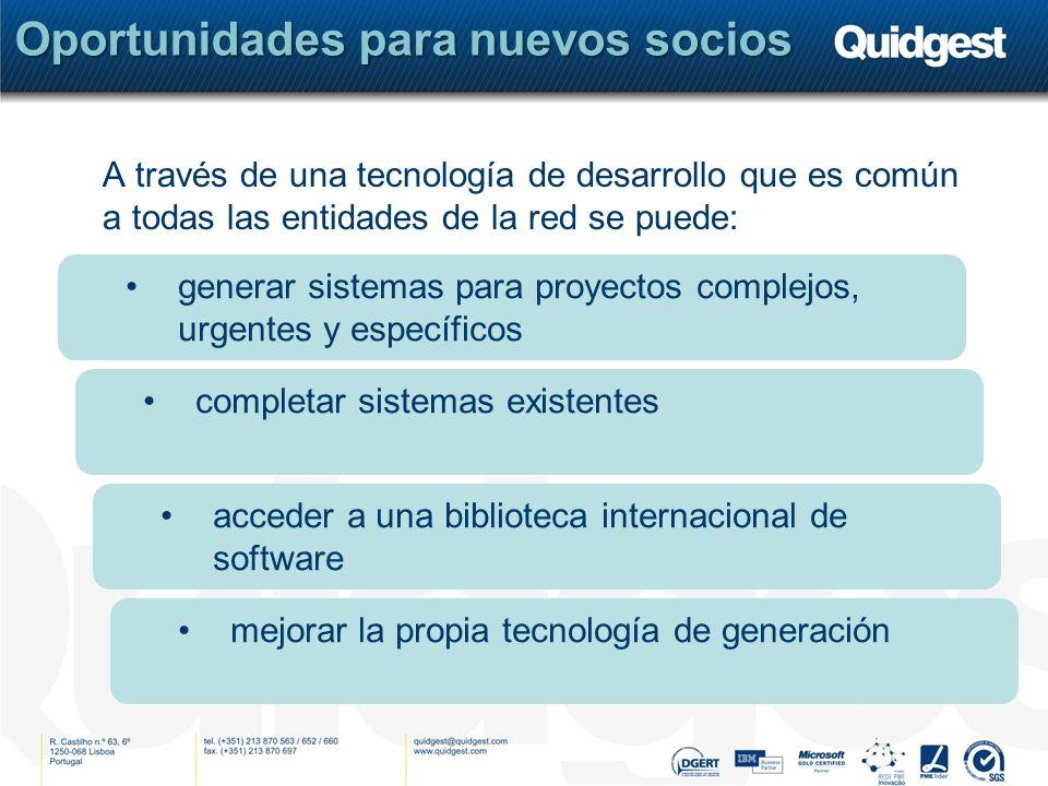 Oportunidades para nuevos socios A través de una tecnología de desarrollo que es común a todas las entidades de la red se puede: generar sistemas para