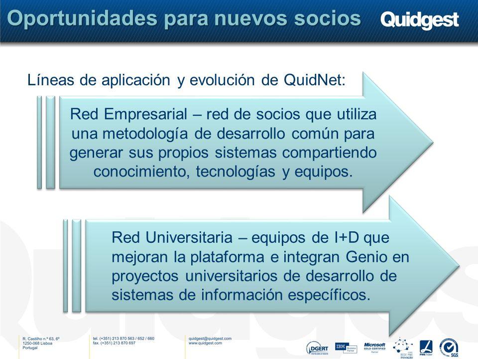 Oportunidades para nuevos socios Líneas de aplicación y evolución de QuidNet: Red Empresarial – red de socios que utiliza una metodología de desarrollo común para generar sus propios sistemas compartiendo conocimiento, tecnologías y equipos.