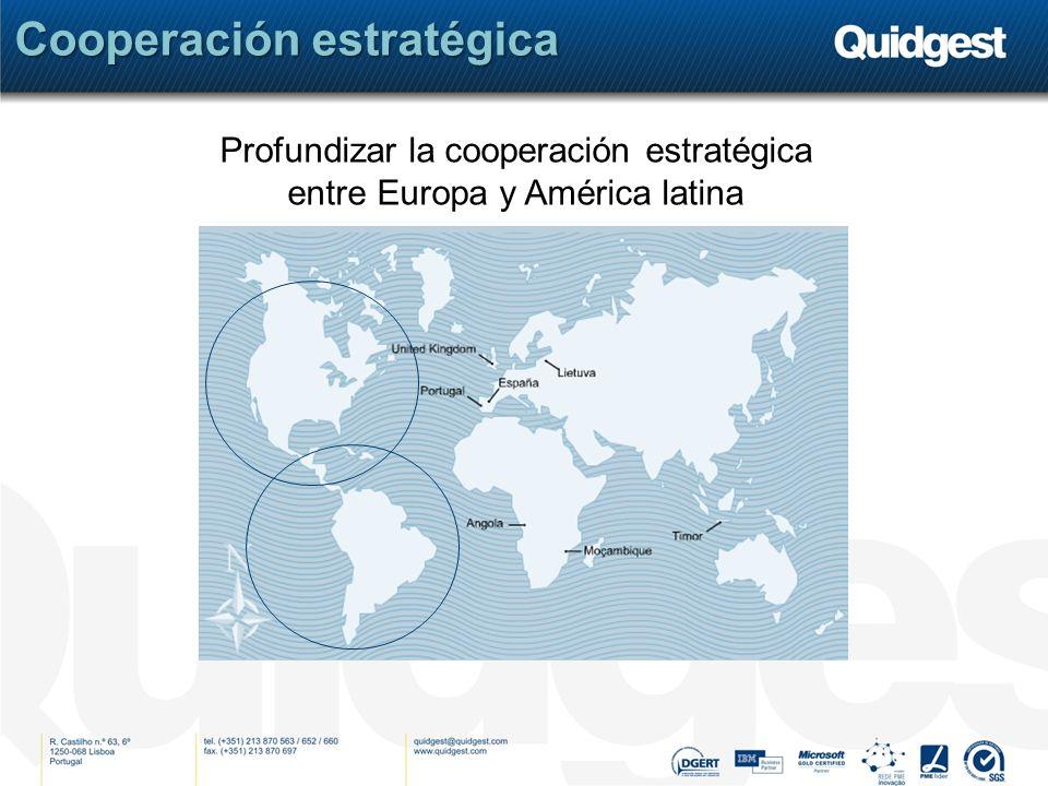 Cooperación estratégica Profundizar la cooperación estratégica entre Europa y América latina