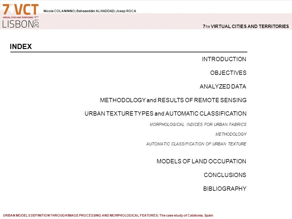INDEX 7 TH VIRTUAL CITIES AND TERRITORIES Nicola COLANINNO; Bahaaeddin ALHADDAD; Josep ROCA URBAN MODELS DEFINITION THROUGH IMAGE PROCESSING AND MORPH