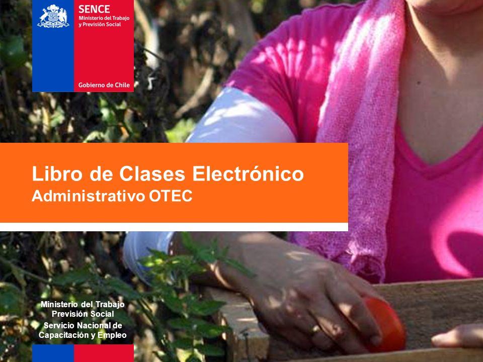 Libro de Clases Electrónico Administrativo OTEC Ministerio del Trabajo Previsión Social Servicio Nacional de Capacitación y Empleo
