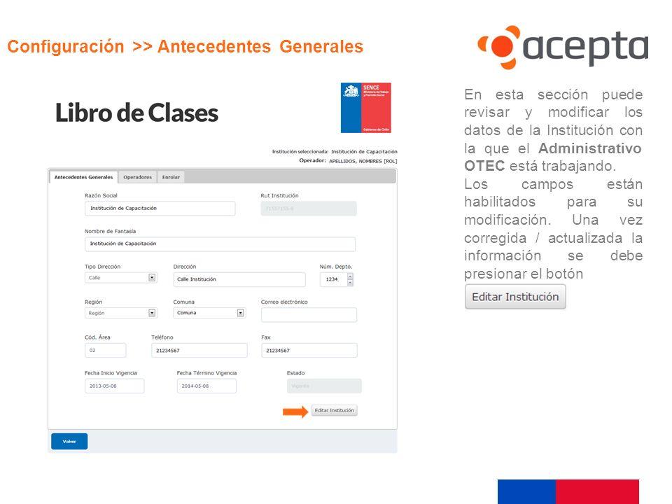 Visualización En esta sección puede revisar y modificar los datos de la Institución con la que el Administrativo OTEC está trabajando. Los campos está