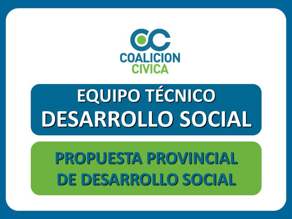 EQUIPO TÉCNICO DESARROLLO SOCIAL PROPUESTA PROVINCIAL DE DESARROLLO SOCIAL
