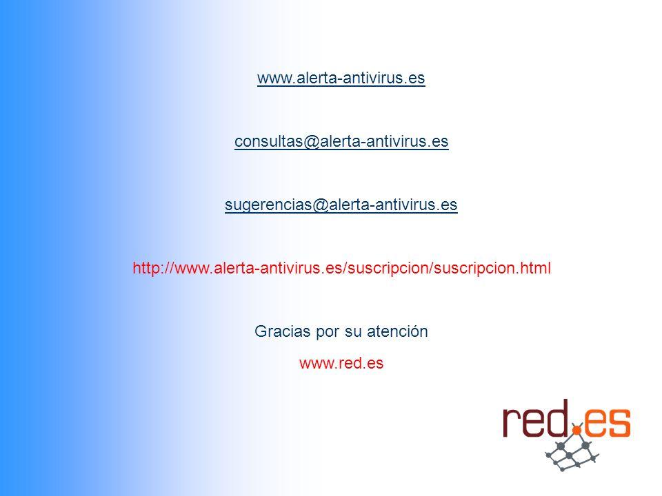 13 n www.alerta-antivirus.es consultas@alerta-antivirus.es sugerencias@alerta-antivirus.es www.alerta-antivirus.es consultas@alerta-antivirus.es sugerencias@alerta-antivirus.es http://www.alerta-antivirus.es/suscripcion/suscripcion.html Gracias por su atención www.red.es