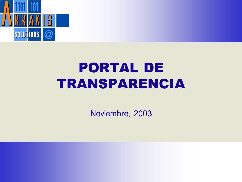 Portal de Transparencia PORTAL DE TRANSPARENCIA Noviembre, 2003