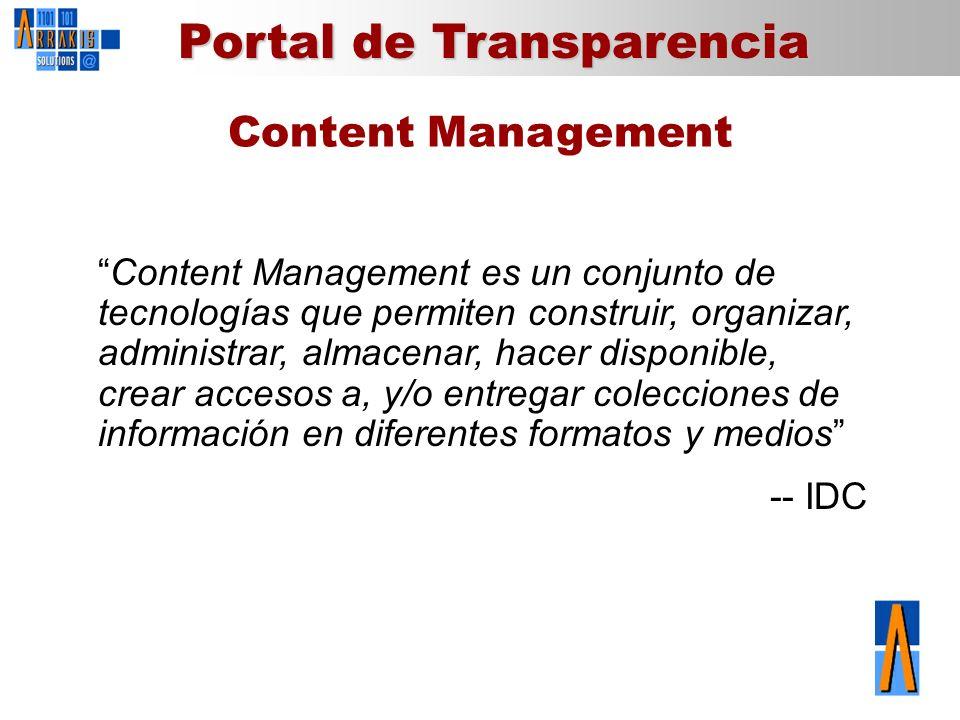 Portal de Transparencia Content Management es un conjunto de tecnologías que permiten construir, organizar, administrar, almacenar, hacer disponible,