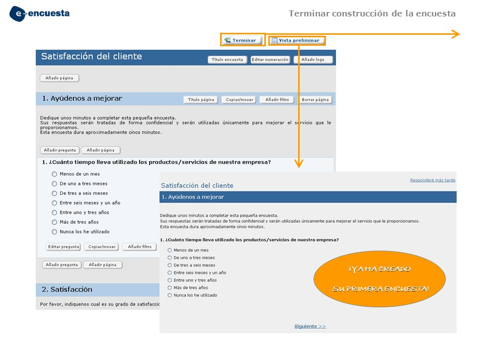 Terminar construcción de la encuesta ¡ YA HA CREADO SU PRIMERA ENCUESTA! SU PRIMERA ENCUESTA!