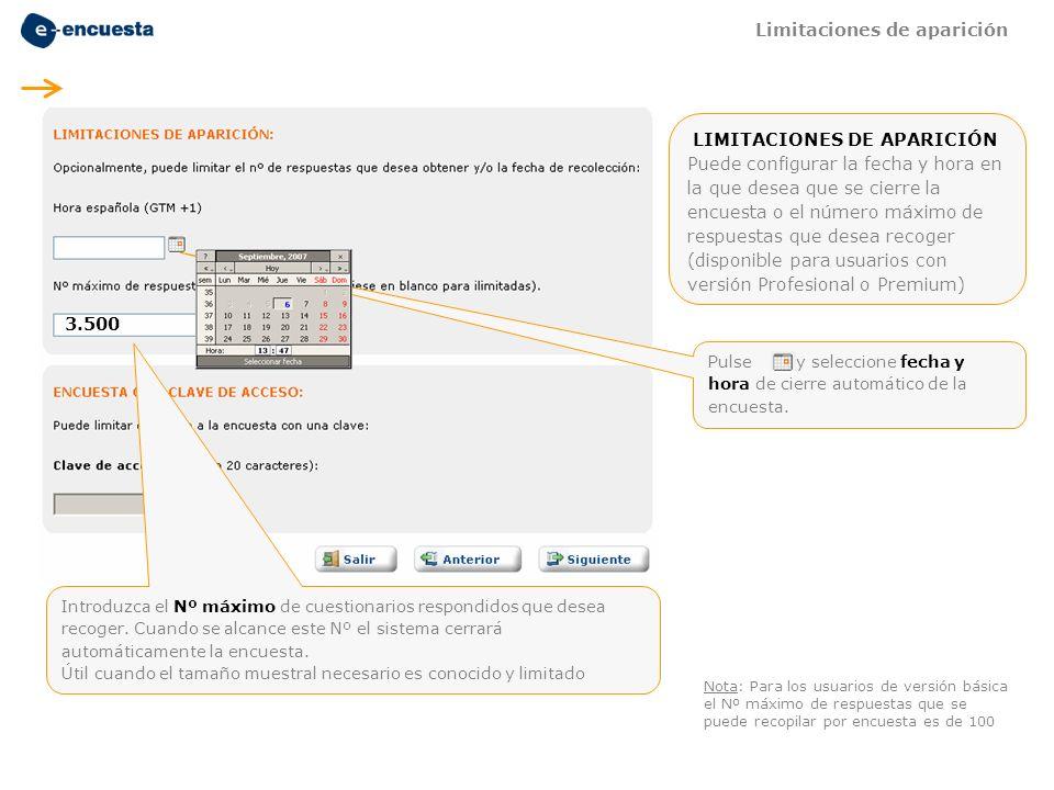 Pulse y seleccione fecha y hora de cierre automático de la encuesta. Nota: Para los usuarios de versión básica el Nº máximo de respuestas que se puede