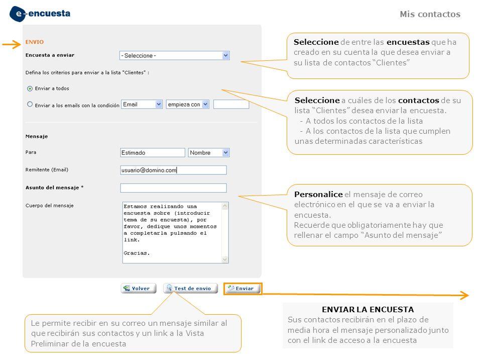 Seleccione de entre las encuestas que ha creado en su cuenta la que desea enviar a su lista de contactos Clientes Seleccione a cuáles de los contactos