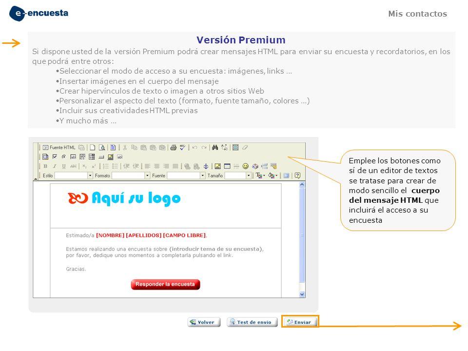 Emplee los botones como sí de un editor de textos se tratase para crear de modo sencillo el cuerpo del mensaje HTML que incluirá el acceso a su encues