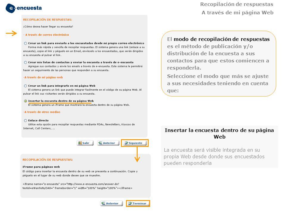 Insertar la encuesta dentro de su página Web La encuesta será visible integrada en su propia Web desde donde sus encuestados pueden responderla El mod