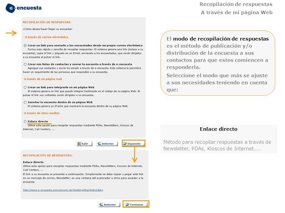 Enlace directo Método para recopilar respuestas a través de Newsletter, PDAs, Kioscos de Internet….. El modo de recopilación de respuestas es el métod
