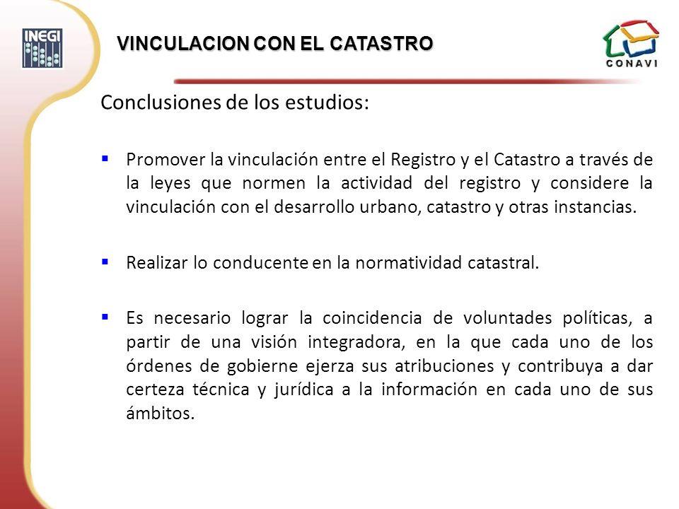 Conclusiones de los estudios: Promover la vinculación entre el Registro y el Catastro a través de la leyes que normen la actividad del registro y cons