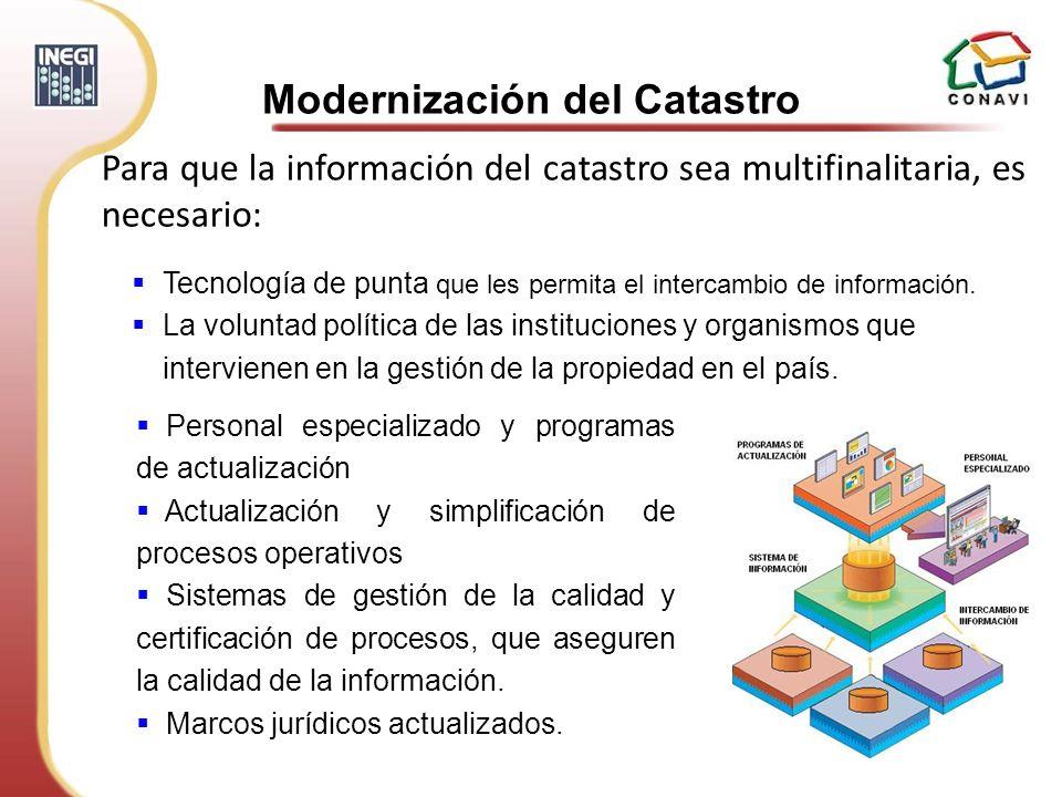 Para que la información del catastro sea multifinalitaria, es necesario: Tecnología de punta que les permita el intercambio de información. La volunta