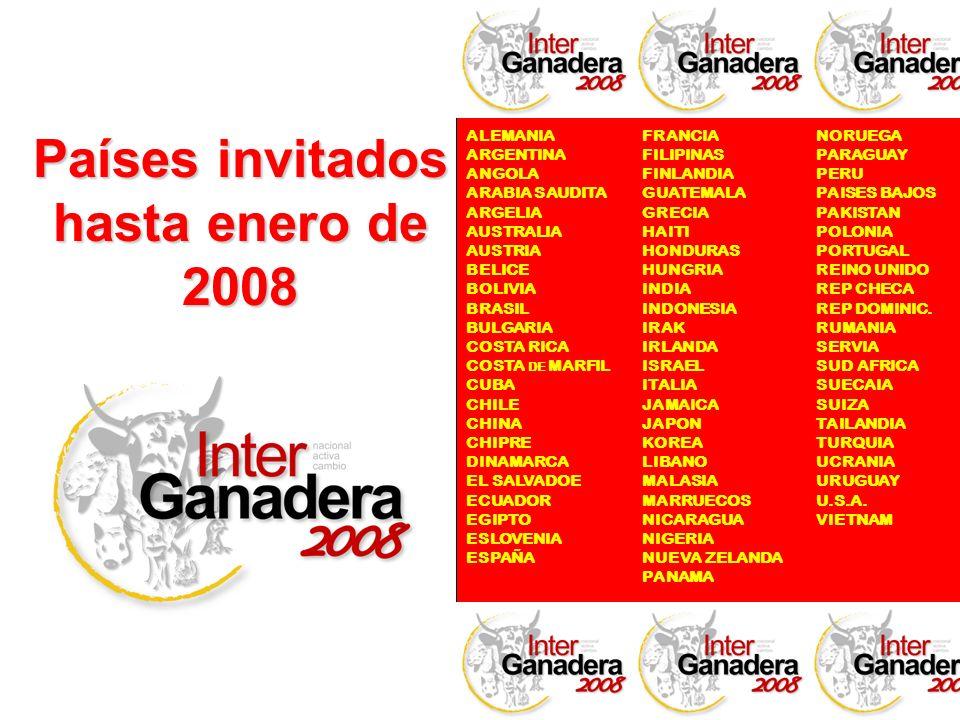 Países invitados hasta enero de 2008 ALEMANIA ARGENTINA ANGOLA ARABIA SAUDITA ARGELIA AUSTRALIA AUSTRIA BELICE BOLIVIA BRASIL BULGARIA COSTA RICA COST