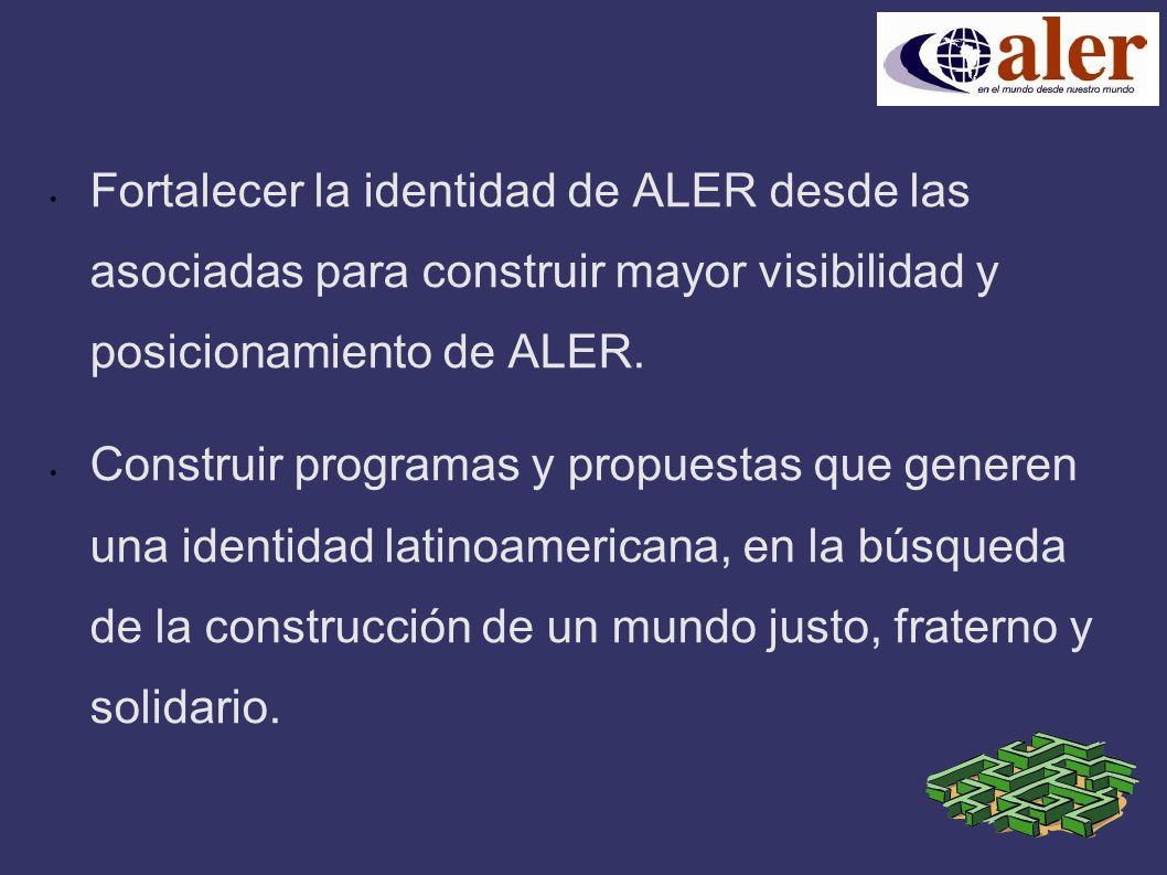 Fortalecer la identidad de ALER desde las asociadas para construir mayor visibilidad y posicionamiento de ALER.