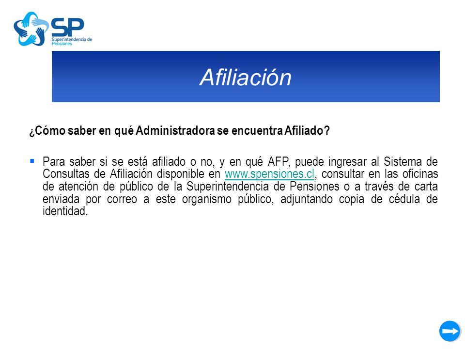 Afiliación ¿ Cómo saber en qué Administradora se encuentra Afiliado? Para saber si se está afiliado o no, y en qué AFP, puede ingresar al Sistema de C