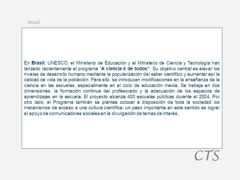 En Brasil, UNESCO, el Ministerio de Educación y el Ministerio de Ciencia y Tecnología han lanzado recientemente el programa A ciencia é de todos.