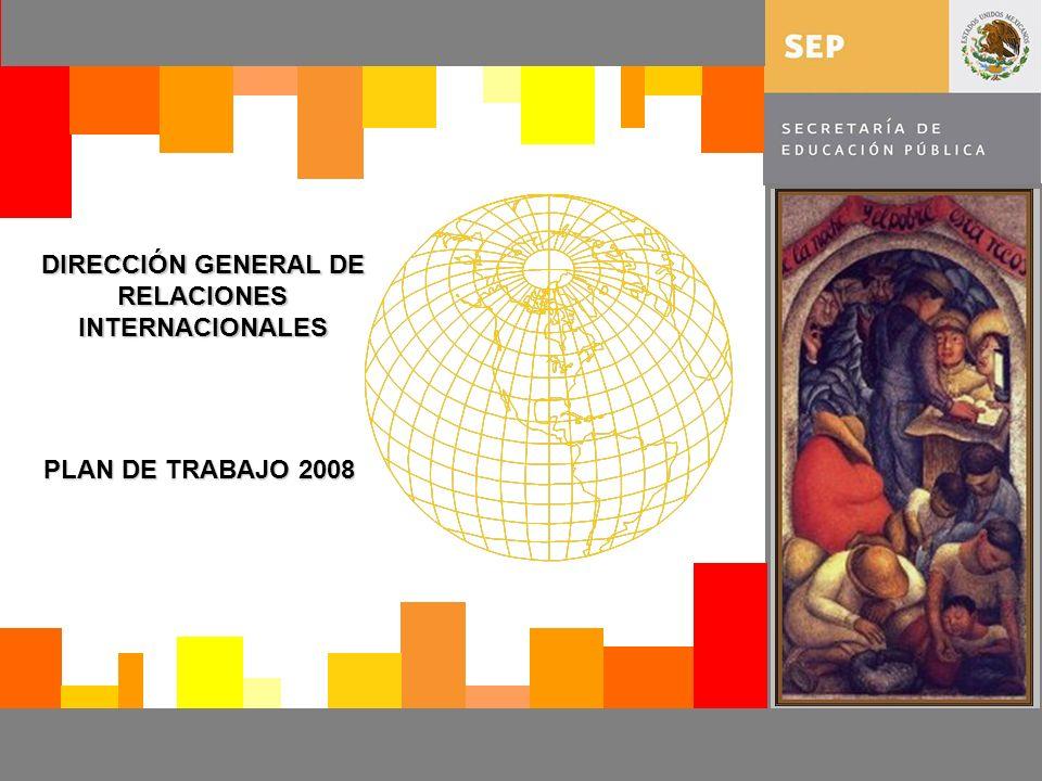 DIRECCIÓN GENERAL DE RELACIONES INTERNACIONALES PLAN DE TRABAJO 2008