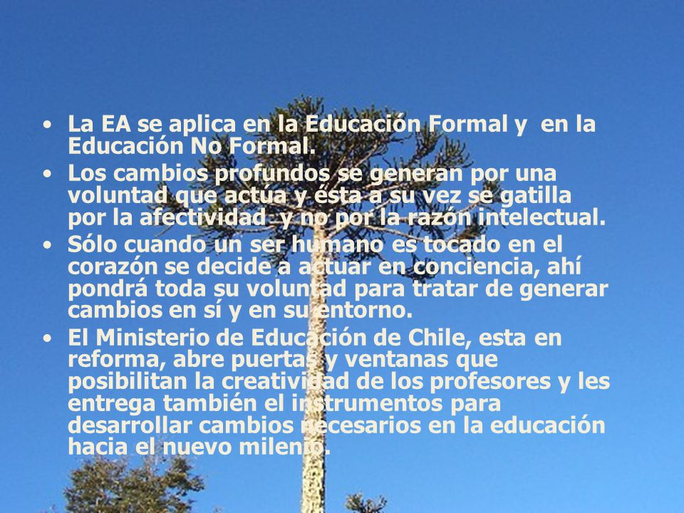 La EA se aplica en la Educación Formal y en la Educación No Formal.
