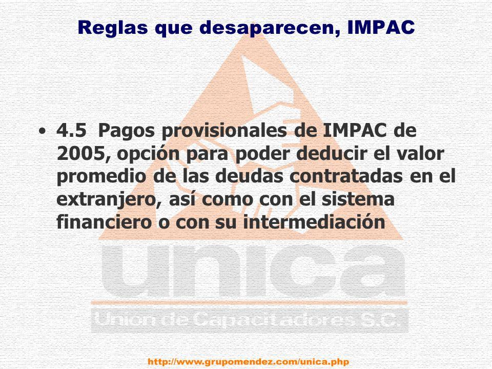 Reglas que desaparecen, IMPAC 4.5 Pagos provisionales de IMPAC de 2005, opción para poder deducir el valor promedio de las deudas contratadas en el extranjero, así como con el sistema financiero o con su intermediación