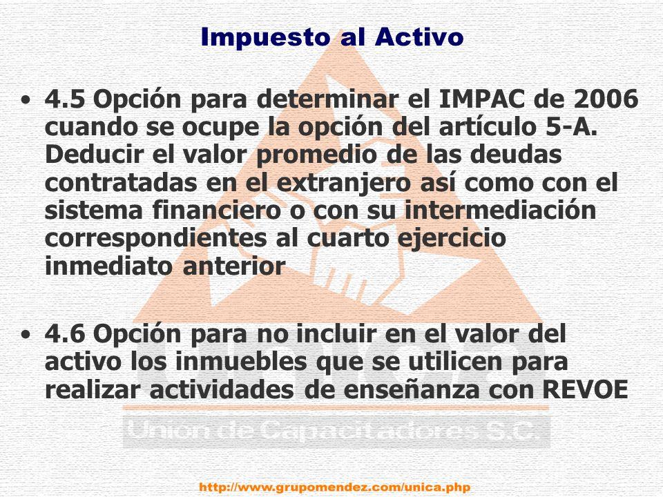 Impuesto al Activo 4.5 Opción para determinar el IMPAC de 2006 cuando se ocupe la opción del artículo 5-A.