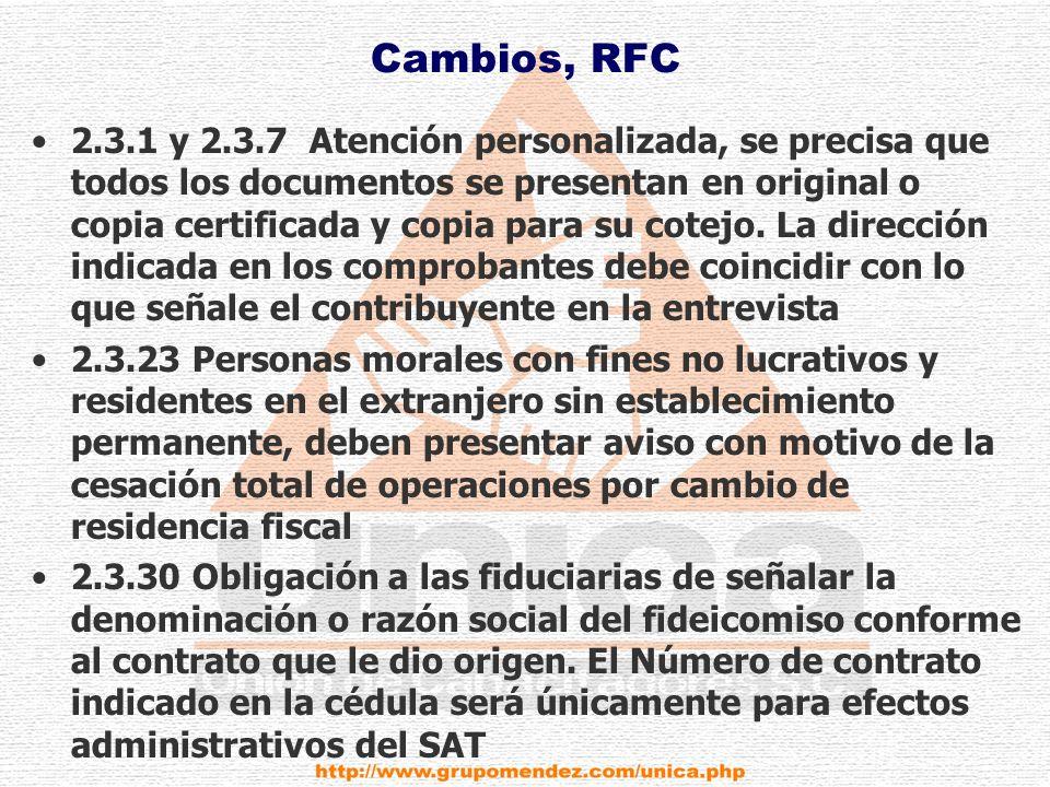 Cambios, RFC 2.3.1 y 2.3.7 Atención personalizada, se precisa que todos los documentos se presentan en original o copia certificada y copia para su cotejo.