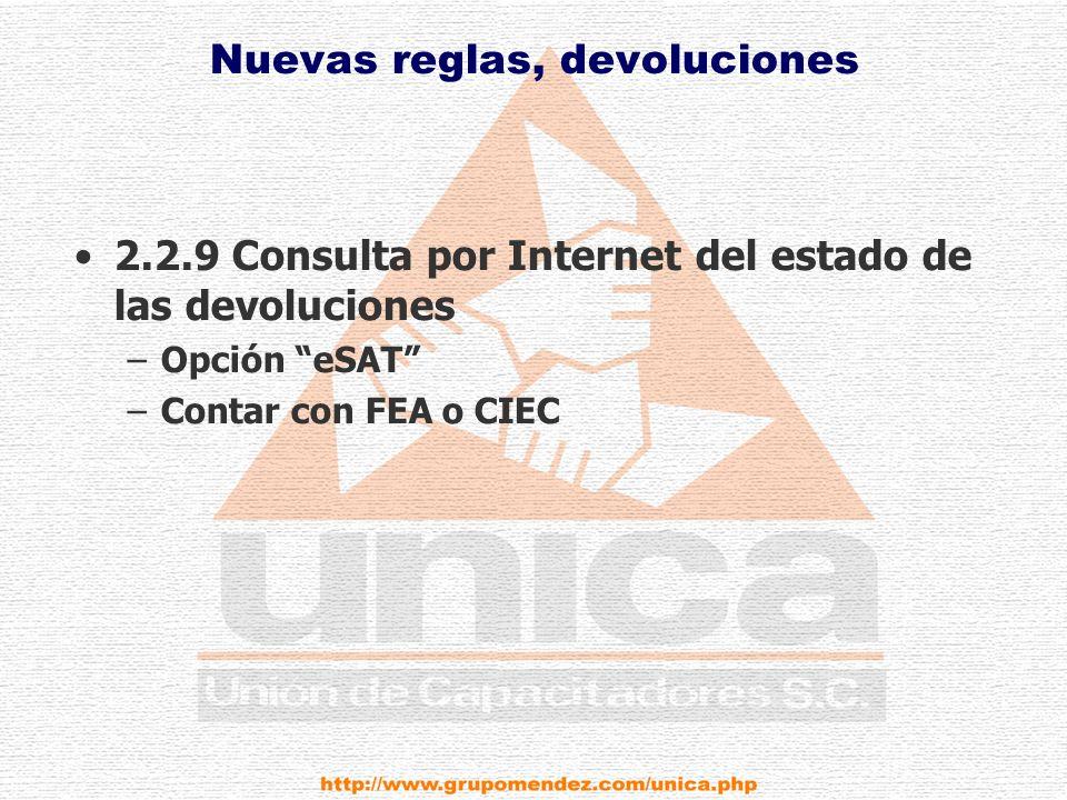 Nuevas reglas, devoluciones 2.2.9 Consulta por Internet del estado de las devoluciones –Opción eSAT –Contar con FEA o CIEC