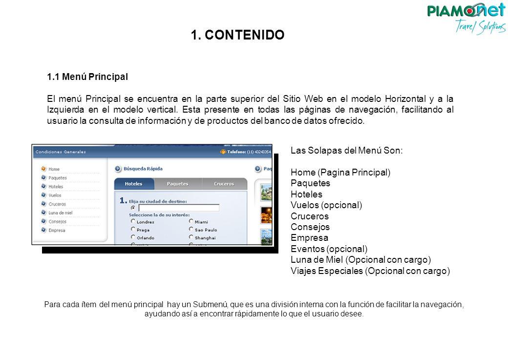 1. CONTENIDO 1.1 Menú Principal El menú Principal se encuentra en la parte superior del Sitio Web en el modelo Horizontal y a la Izquierda en el model