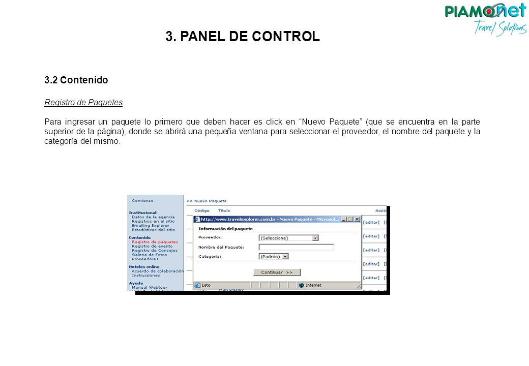 3.2 Contenido Registro de Paquetes Para ingresar un paquete lo primero que deben hacer es click en Nuevo Paquete (que se encuentra en la parte superior de la página), donde se abrirá una pequeña ventana para seleccionar el proveedor, el nombre del paquete y la categoría del mismo.