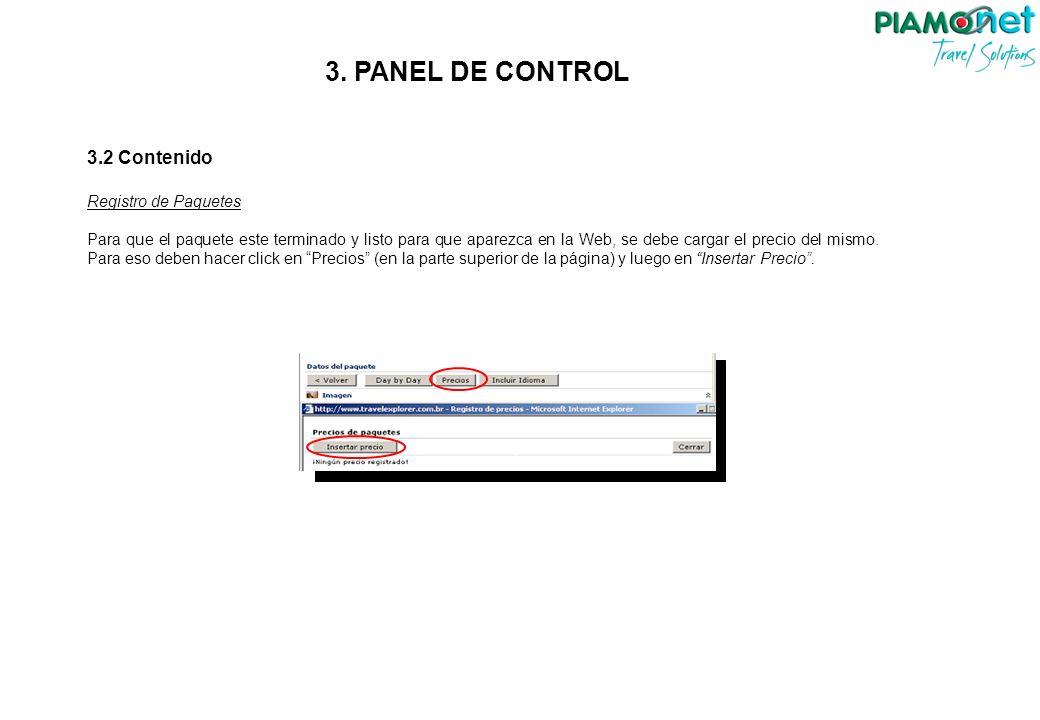 3.2 Contenido Registro de Paquetes Para que el paquete este terminado y listo para que aparezca en la Web, se debe cargar el precio del mismo. Para es