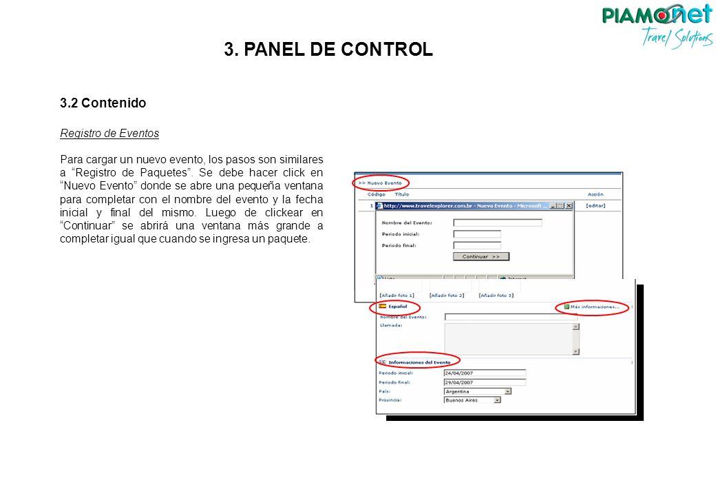 3.2 Contenido Registro de Eventos Para cargar un nuevo evento, los pasos son similares a Registro de Paquetes. Se debe hacer click en Nuevo Evento don