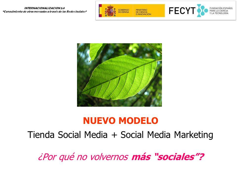 NUEVO MODELO Tienda Social Media + Social Media Marketing ¿Por qué no volvernos más sociales.